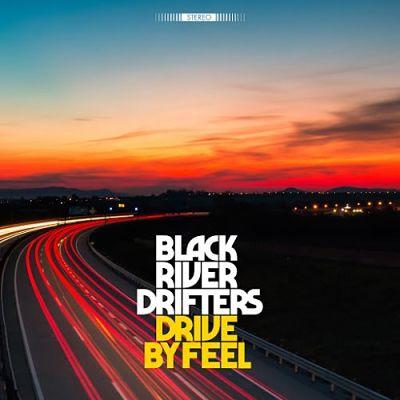 Black River Drifters - Drive by Feel (2018) 320 kbps