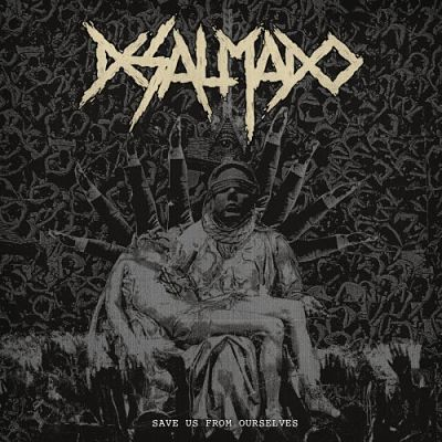 Desalmado - Save Us From Ourselves (2018) 320 kbps