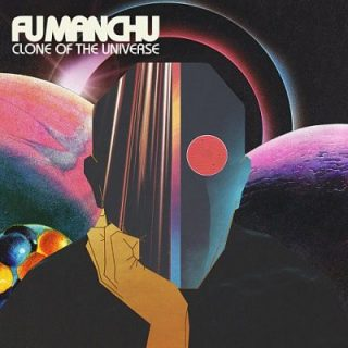 Fu Manchu - Clone Of The Universe (2018) 320 kbps