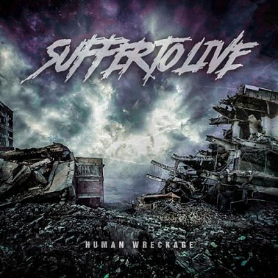 Suffer to Live - Human Wreckage (2018) 320 kbps