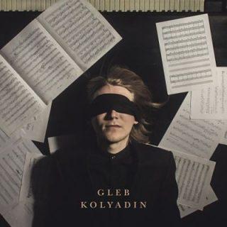 Gleb Kolyadin - Gleb Kolyadin (2018) 320 kbps