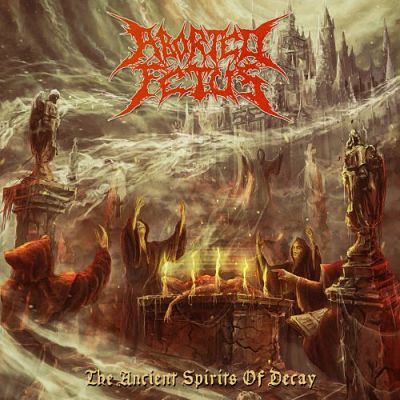 Aborted Fetus - The Ancient Spirits Of Decay (2018) 320 kbps