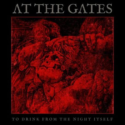 At the Gates - To Drink from the Night Itself (Special Edition) (2018) 320 kbps