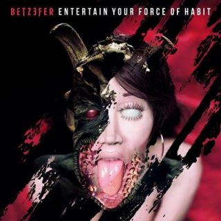 Betzefer - Entertain Your Force of Habit (2018) 320 kbps