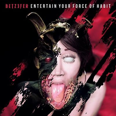 Betzefer - Entertain Your Force of Habit (2018) 320 kbps
