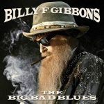 Billy F Gibbons - The Big Bad Blues (2018) 320 kbps