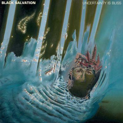 Black Salvation - Uncertainty Is Bliss (2018) 320 kbps