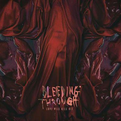 Bleeding Through - Love Will Kill All (2018) 320 kbps
