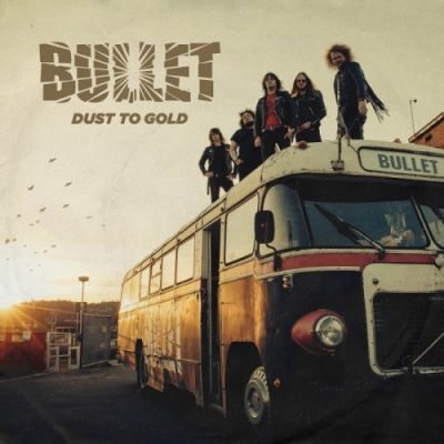Bullet - Dust to Gold (2018) 320 kbps