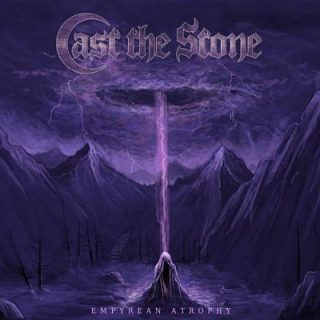 Cast the Stone - Empyrean Atrophy (2018) 320 kbps
