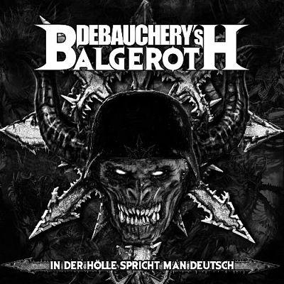 DEBAUCHERY VS BALGEROTH - In der Hölle Spricht Man Deutsch (Limited Edition) (2018) 320 kbps