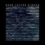Dead Letter Circus - Dead Letter Circus (2018) 320 kbps