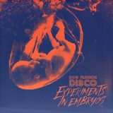 Dog Fashion Disco - Experiments in Embryos (2018) 320 kbps