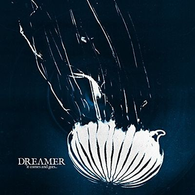 Dream on Dreamer - It Comes And Goes (2018) 320 kbps