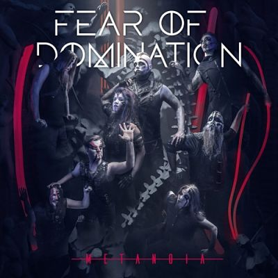 Fear of Domination - Metanoia (2018) 320 kbps