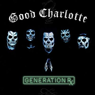Good Charlotte - Generation Rx (2018) 320 kbps