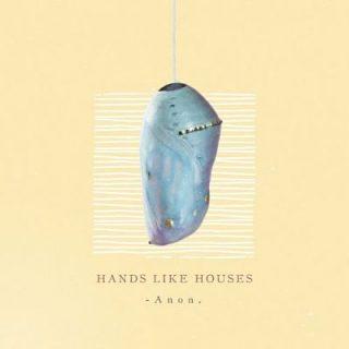 Hands Like Houses - Anon. (2018) 320 kbps