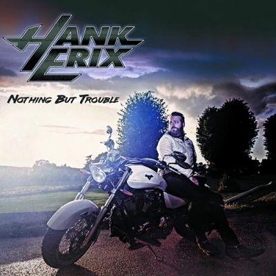 Hank Erix (HOUSTON) - Nothing But Trouble (2018) 320 kbps