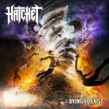 Hatchet - Dying to Exist (2018) 320 kbps
