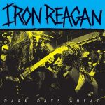 Iron Reagan – Dark Days Ahead (EP) (2018) 320 kbps