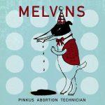 Melvins - Pinkus Abortion Technician (2018) 320 kbps