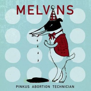 Melvins - Pinkus Abortion Technician (2018) 320 kbps
