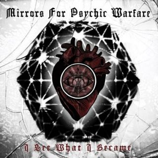 Mirrors For Psychic Warfare - I See What I Became (2018) 320 kbps