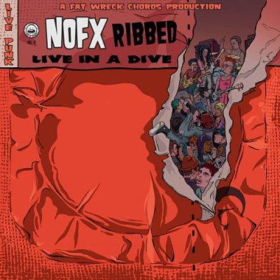 NOFX - Ribbed - Live In A Dive (2018) 320 kbps