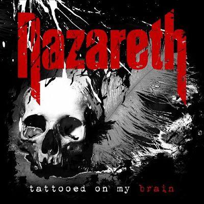 Nazareth - Tattooed on My Brain (2018) 320 kbps
