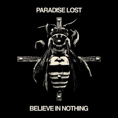Paradise Lost - Believe in Nothing (Remixed & Remastered) (2018) 320 kbps