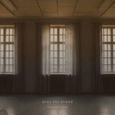 Pray for Sound - Waiting Room (2018) 320 kbps