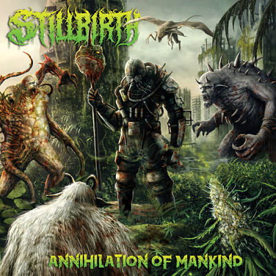 Stillbirth - Annihilation of Mankind (2018) 320 kbps