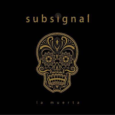 Subsignal - La Muerta (2018) 320 kbps