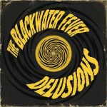 The Blackwater Fever - Delusions (2018) 320 kbps