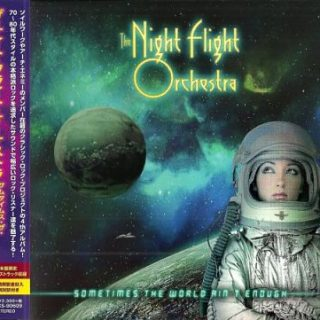The Night Flight Orchestra - Sometimes the World Ain't Enough (Japanese Edition) (2018) 320 kbps