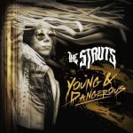 The Struts - YOUNG & DANGEROUS (2018) 320 kbps