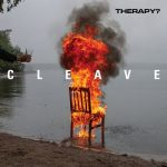 Therapy? - CLEAVE (2018) 320 kbps