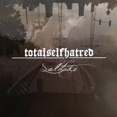 Totalselfhatred - Solitude (2018) 320 kbps