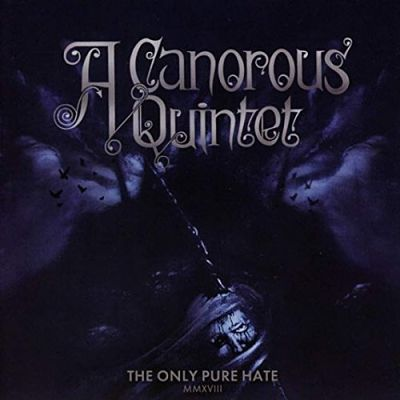 A Canorous Quintet - The Only Pure Hate MMXVIII (2018) 320 kbps