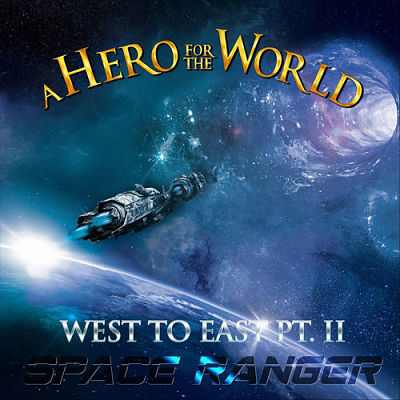 A Hero for the World - West to East, Pt. II: Space Ranger (2019) 320 kbps