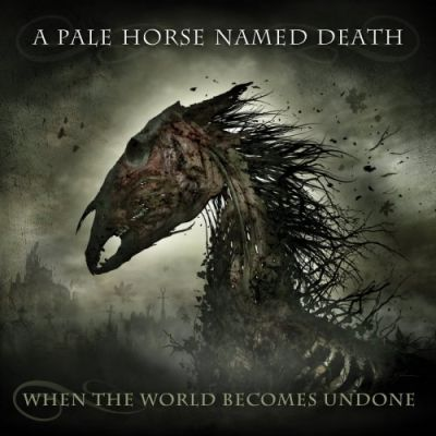 A Pale Horse Named Death - When The World Becomes Undone (2019) 320 kbps