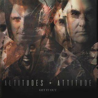 Altitudes & Attitude - Get It Out (2019) 320 kbps