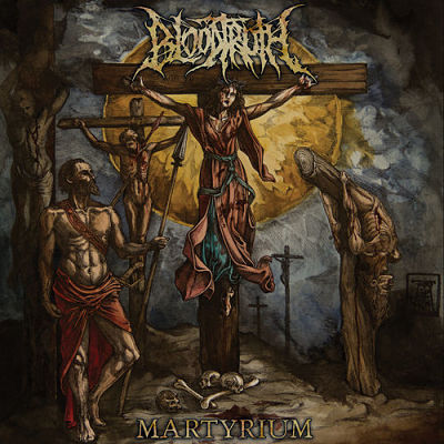 Bloodtruth - Martyrium (2018) 320 kbps