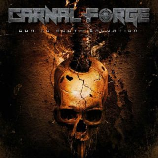 Carnal Forge - Gun to Mouth Salvation (2019) 320 kbps