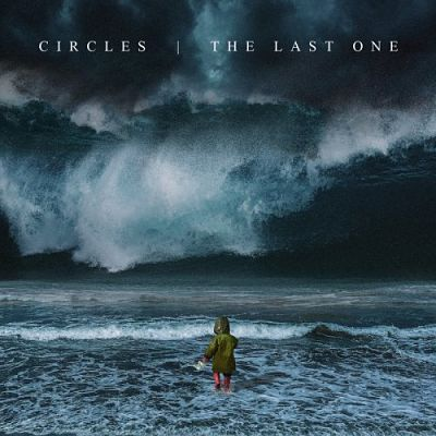 Circles - The Last One (2018) 320 kbps