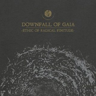 Downfall of Gaia - Ethic of Radical Finitude (2019) 320 kbps
