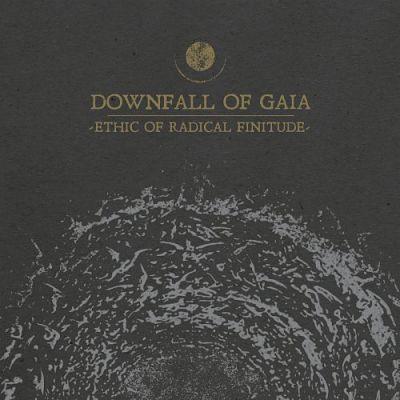 Downfall of Gaia - Ethic of Radical Finitude (2019) 320 kbps