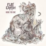 Flat Earth - None for One (2018) 320 kbps