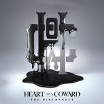 Heart of a Coward – The Disconnect (2019) 320 kbps