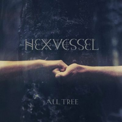 Hexvessel - All Tree (2019) 320 kbps